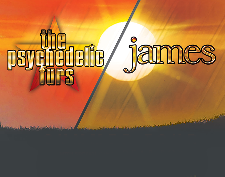 More Info for The Psychedelic Furs / James
